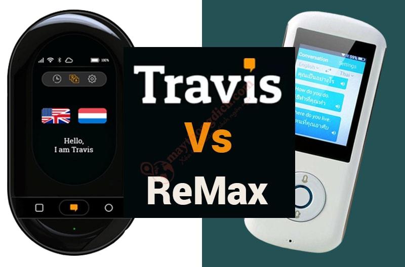 Đánh giá so sánh tính năng máy phiên dịch Travis và Remax