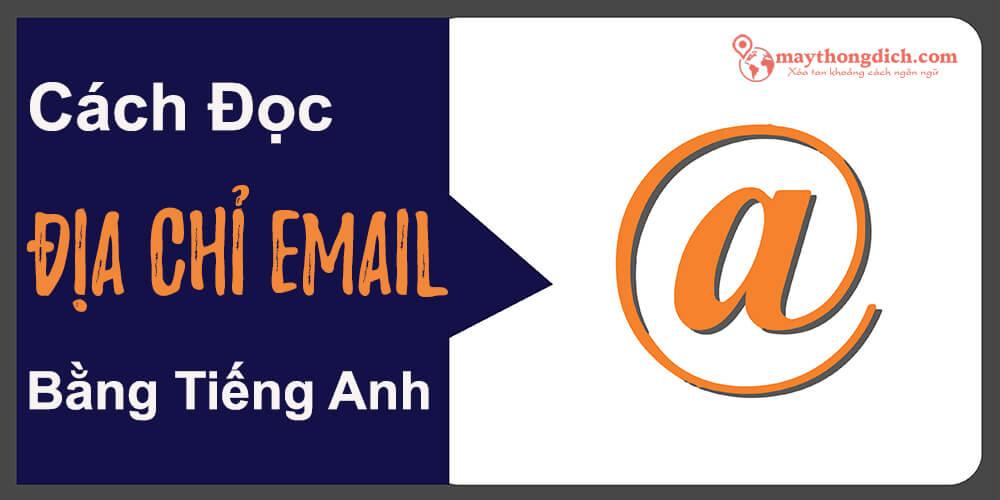 Cách đọc địa chỉ email trong tiếng Anh chuẩn