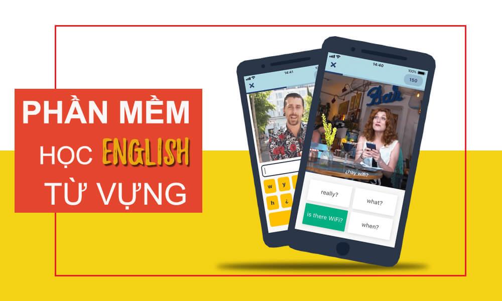Top 6 phần mềm học từ vựng tiếng Anh hiệu quả nhất
