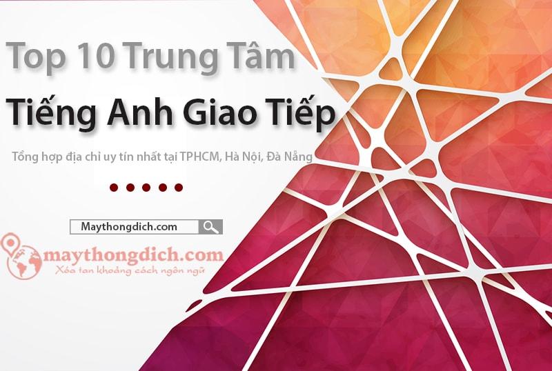 Top 10 trung tâm Anh Ngữ tại TPHCM, Hà Nội và Đà Nẵng