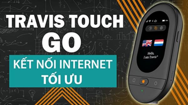 3 Cách Kết Nối Internet Cho Máy Thông Dịch Travis Touch Go