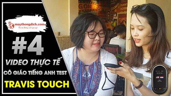 Test Khả Năng Dịch Của Travis Touch Cùng Giáo Viên Anh Ngữ