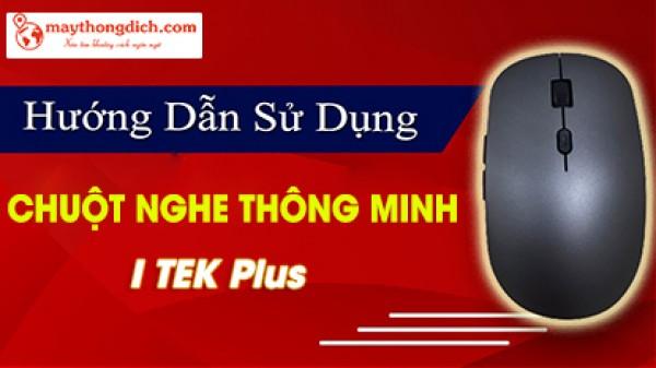 Hướng dẫn sử dụng chuột phiên dịch ITEK Plus