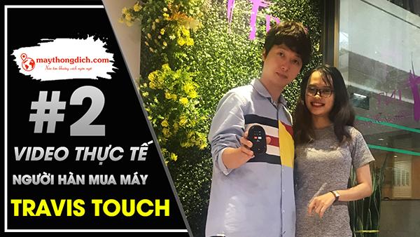 Dùng Travis Touch Go Nói Chuyện Với Ông Chủ Người Hàn Quốc