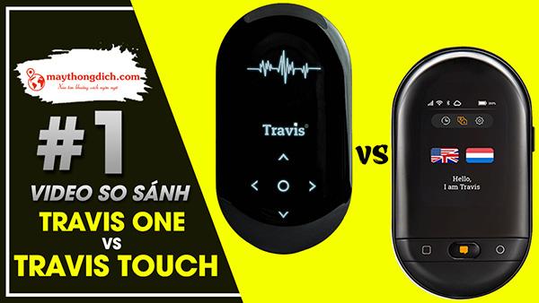 Video So Sánh Khả Năng Dịch Của Travis One và Travis Touch