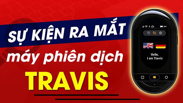 Phát Biểu Ra Mắt Máy Thông Dịch Travis Tại Việt Nam