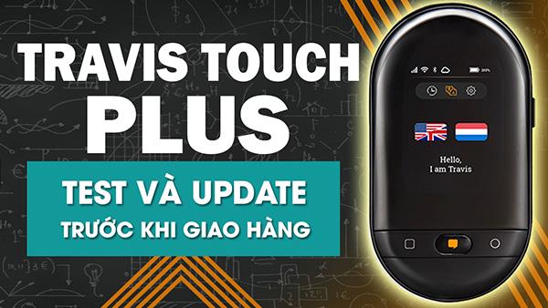 Test - Update Phần Mềm Máy Travis Touch Trước Khi Giao Hàng Cho Khách