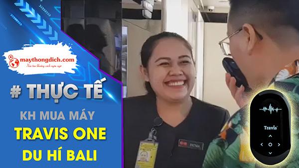 Đi Du Lịch Bali Và Giao Tiếp Với Người Bản Xứ Bằng Travis One