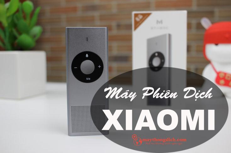 Giới thiệu máy phiên dịch Xiaomi giá rẻ