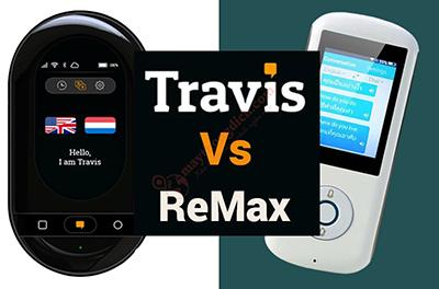 Review Thực Tế Máy Phiên Dịch Travis Vs ReMax | Máy Nào Tốt Hơn?