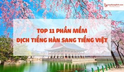 Top 11 Phần Mềm Dịch Tiếng Hàn Sang Tiếng Việt Tốt Nhất