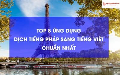 Top 8 Ứng Dụng Dịch Tiếng Pháp Sang Tiếng Việt Đúng Ngữ Pháp