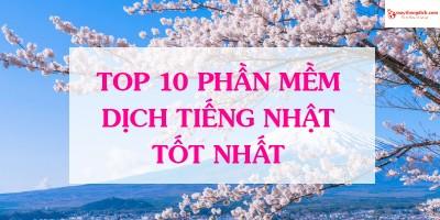 Top 10 Phần Mềm Dịch Tiếng Nhật MIỄN PHÍ Tốt Nhất 2021
