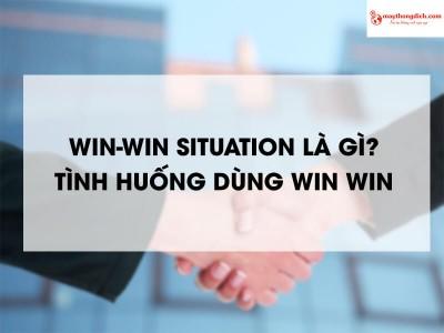 Win-Win Situation Là Gì? Nghệ Thuật Đàm Phán Win Win